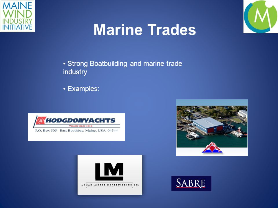 Marine Trades Strong Boatbuilding and marine trade industry Examples: