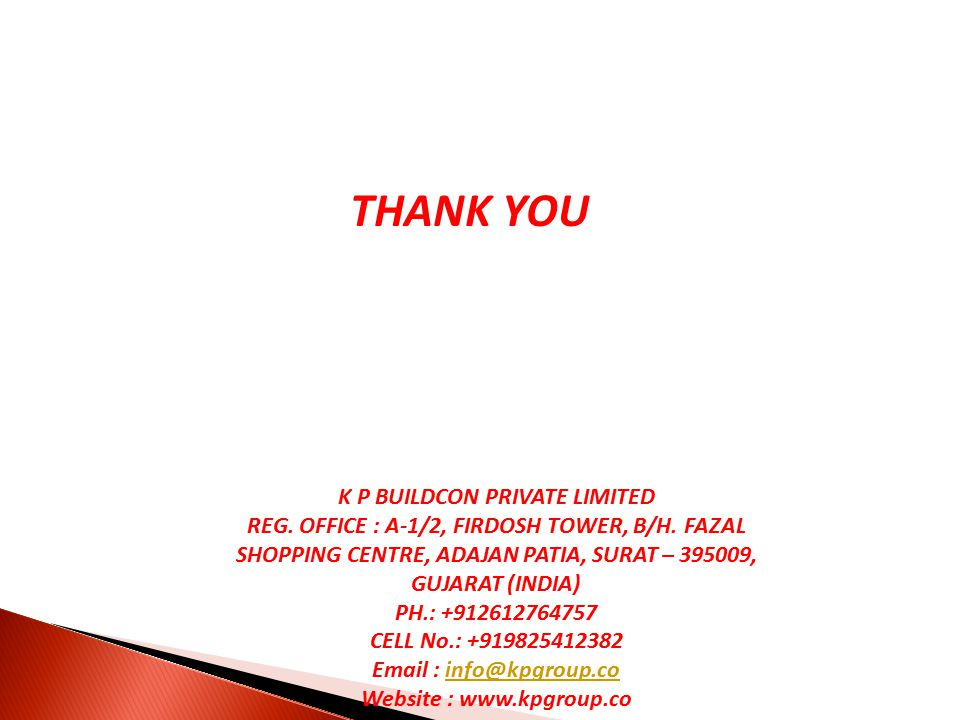 THANK YOU K P BUILDCON PRIVATE LIMITED REG. OFFICE : A-1/2, FIRDOSH TOWER, B/H.