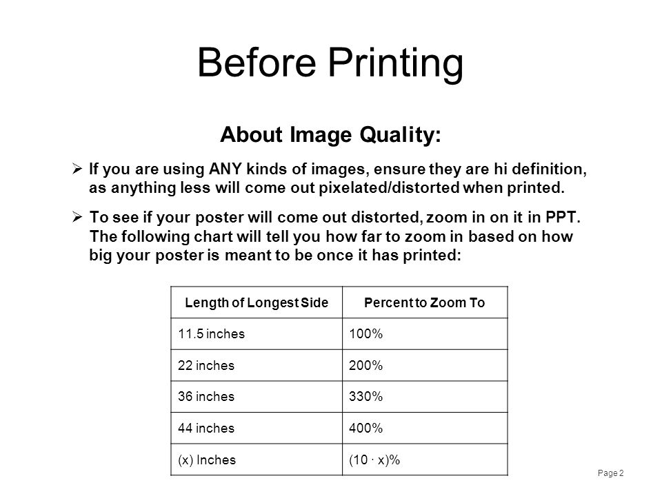 Before Printing About Image Quality: Page 2  If you are using ANY kinds of images, ensure they are hi definition, as anything less will come out pixe