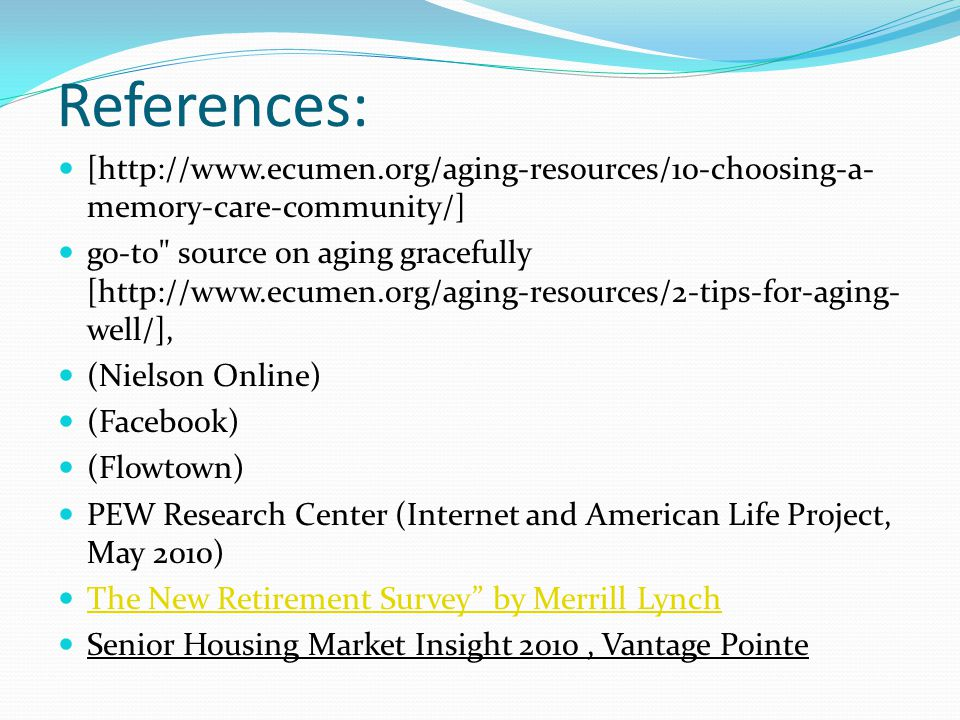References: [http://www.ecumen.org/aging-resources/10-choosing-a- memory-care-community/] go-to