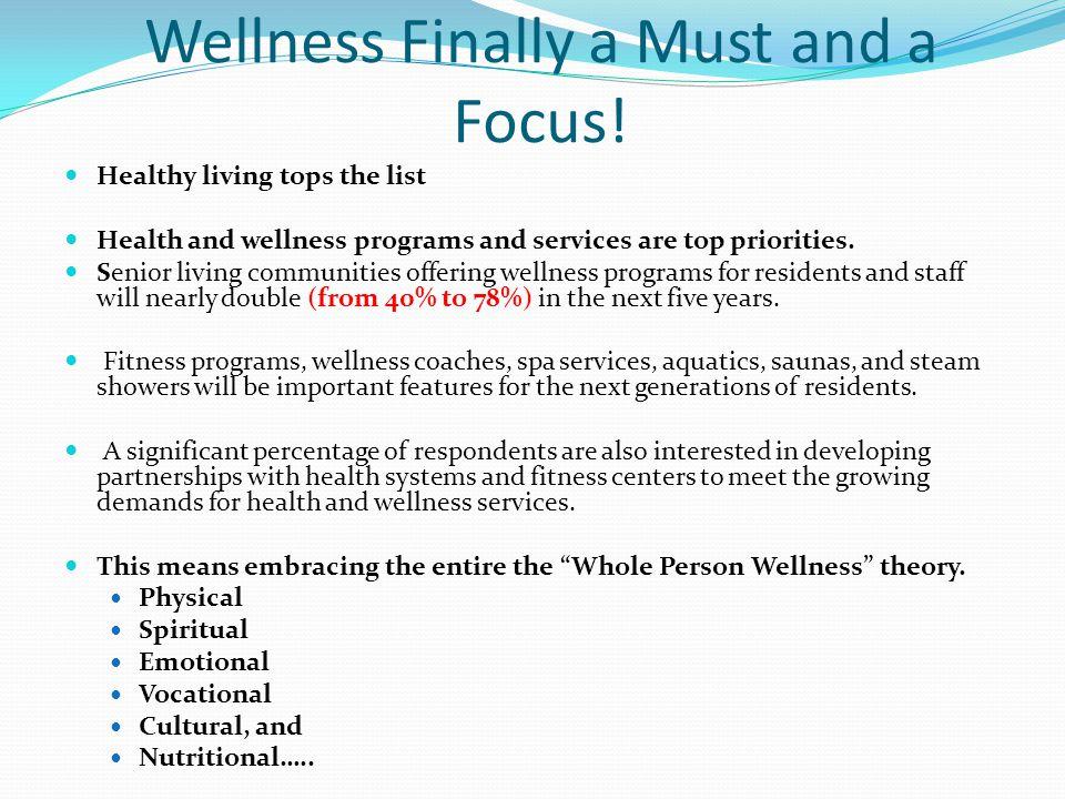 Wellness Finally a Must and a Focus.