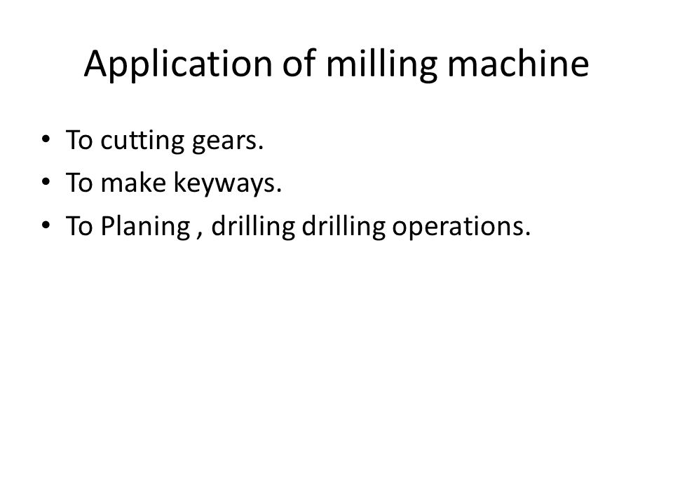Application of milling machine To cutting gears. To make keyways.