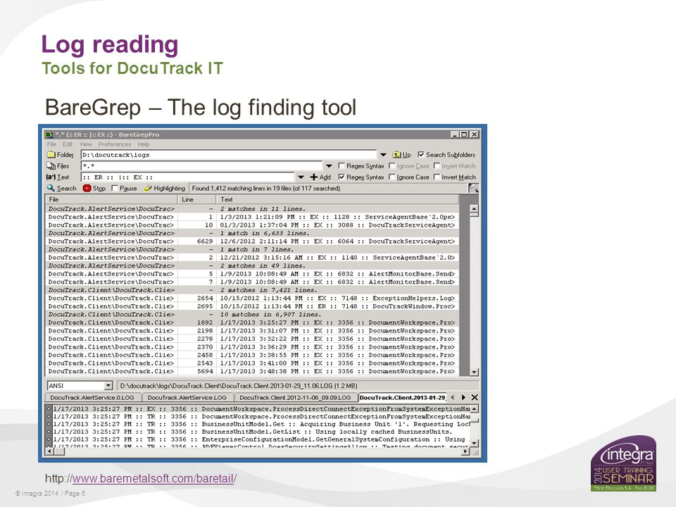 © Integra 2014 / Page 7 Log reading Tools for DocuTrack IT Source: http://notepad-plus-plus.org/ http://notepad-plus-plus.org/ NotePad ++ – The handy text editor with macros