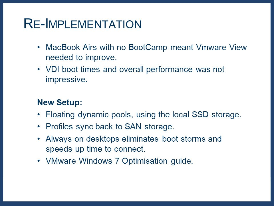 MacBook Airs with no BootCamp meant Vmware View needed to improve.