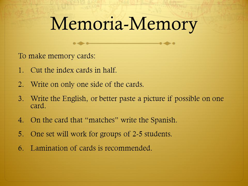 Memoria-Memory To play:  All cards are spread out face-down on desks or a table.