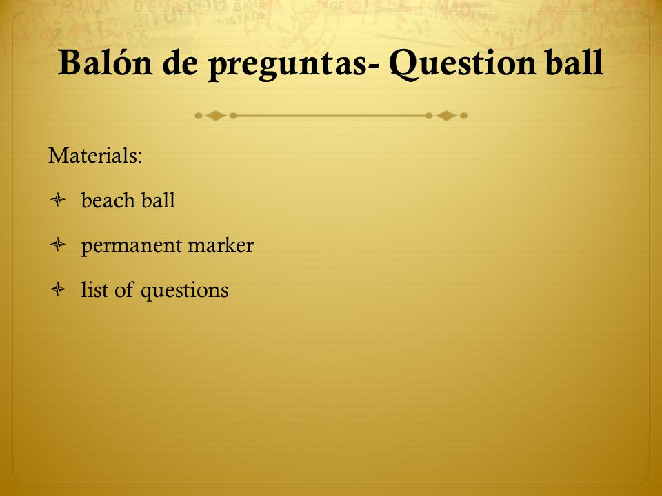 Balón de preguntas- Question ball To make: 1.Blow up the ball.