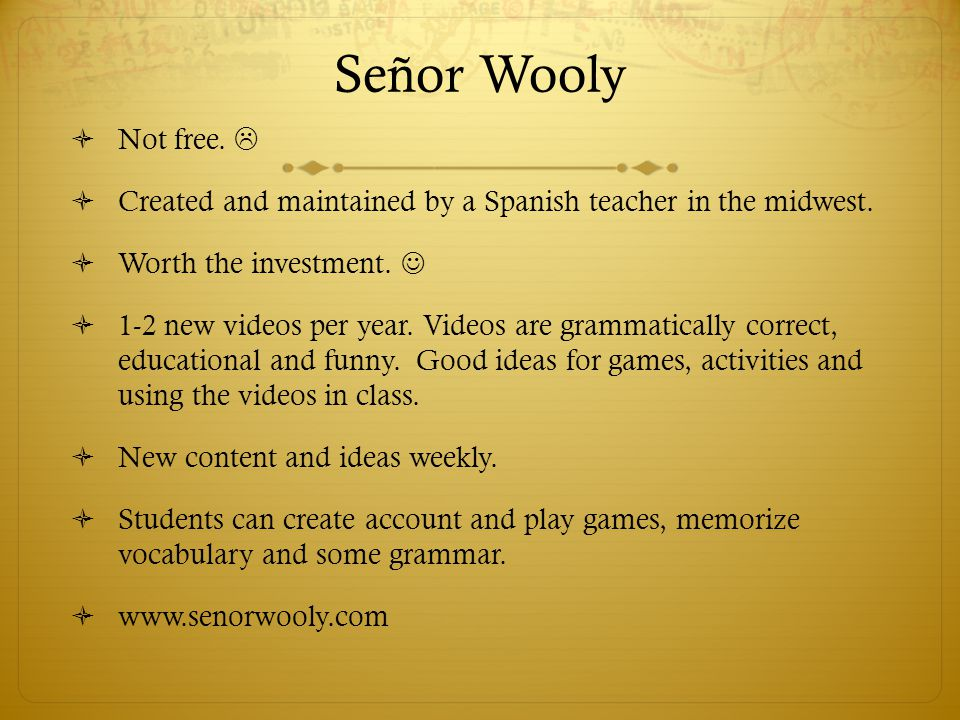 Señor Wooly  Not free.   Created and maintained by a Spanish teacher in the midwest.  Worth the investment.  1-2 new videos per year. Videos are