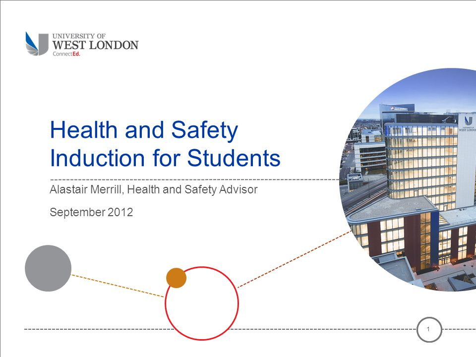 Health and Safety Induction for Students Alastair Merrill, Health and Safety Advisor September 2012 1