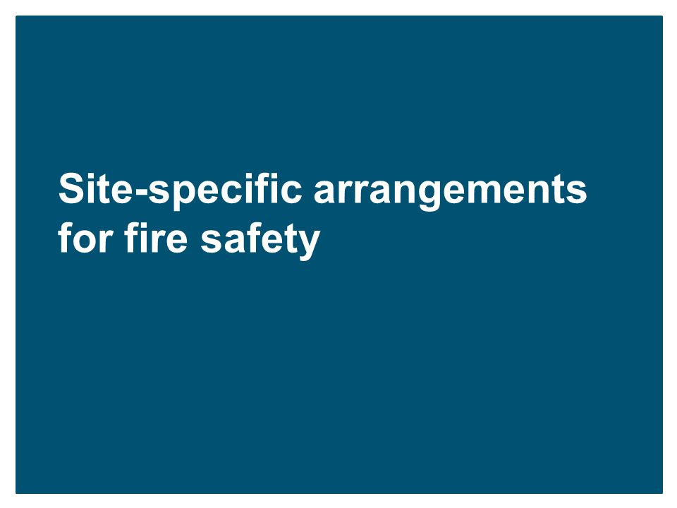 Site-specific arrangements for fire safety