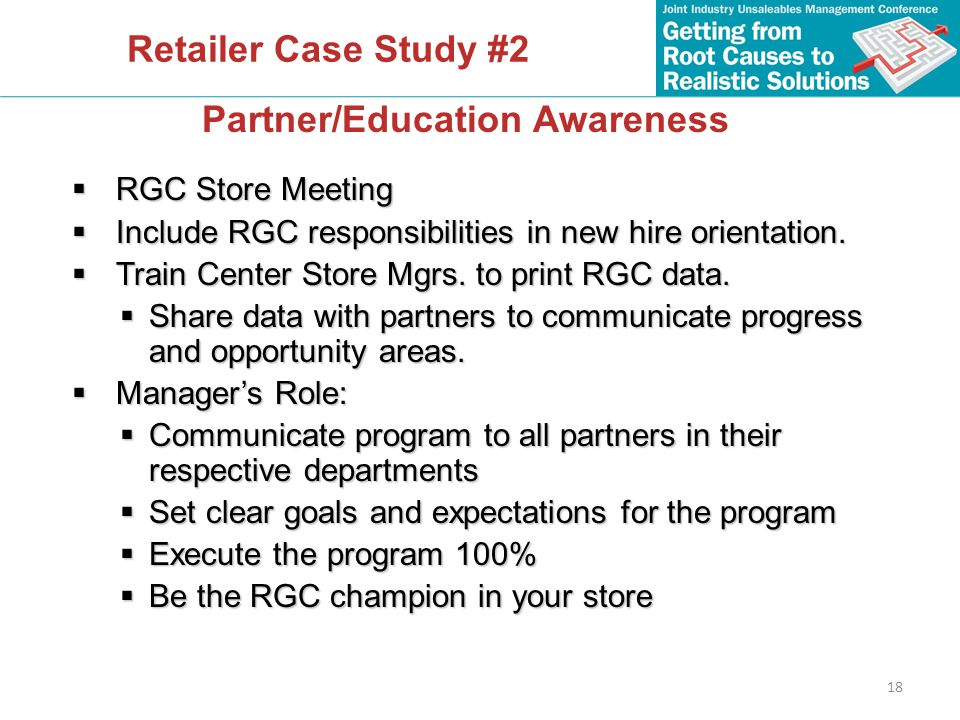 18 Retailer Case Study #2  RGC Store Meeting  Include RGC responsibilities in new hire orientation.