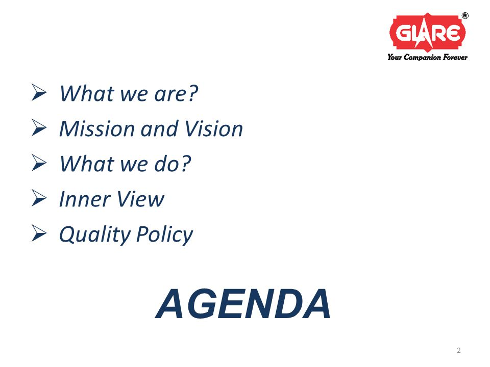AGENDA  What we are  Mission and Vision  What we do  Inner View  Quality Policy 2