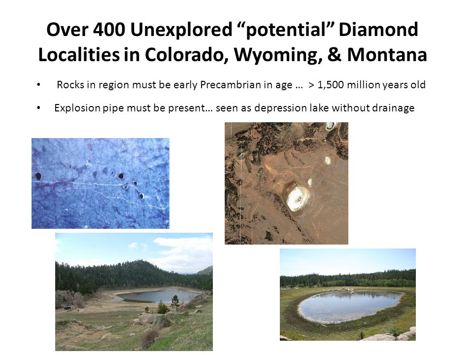 """Over 400 Unexplored """"potential"""" Diamond Localities in Colorado, Wyoming, & Montana Rocks in region must be early Precambrian in age … > 1,500 million"""