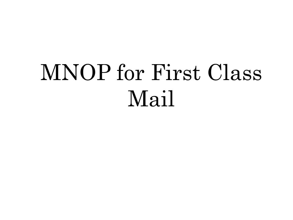 MNOP for First Class Mail