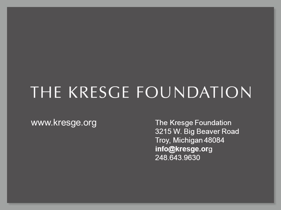 www.kresge.org The Kresge Foundation 3215 W.