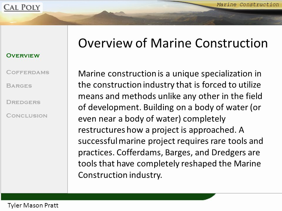 Marine Construction Tyler Mason Pratt Cofferdams Overview Cofferdams Barges Dredgers Conclusion What is a Cofferdam.
