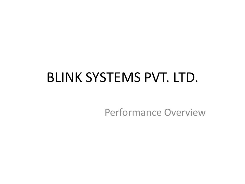 BLINK SYSTEMS PVT. LTD. Performance Overview