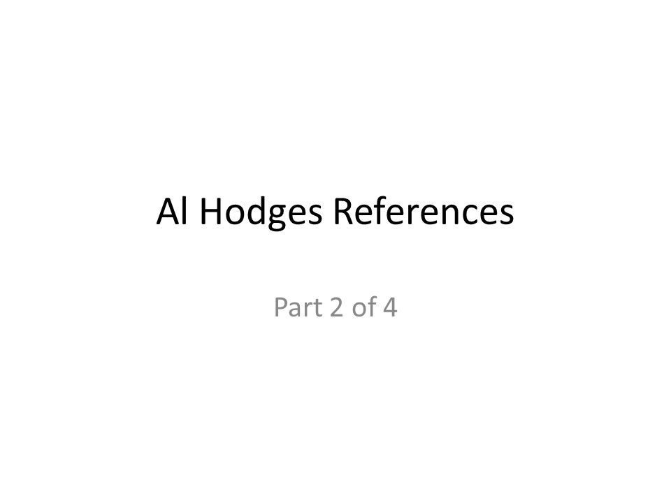 Al Hodges References Part 2 of 4
