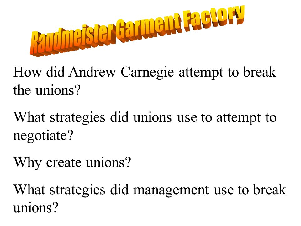 How did Andrew Carnegie attempt to break the unions.
