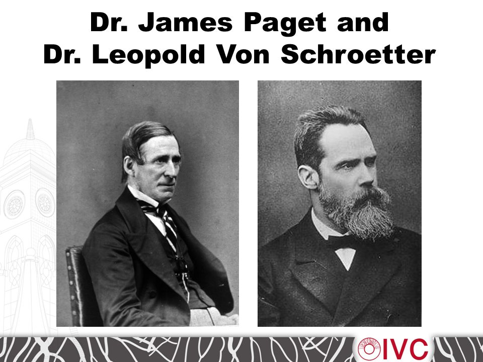 Dr. James Paget and Dr. Leopold Von Schroetter