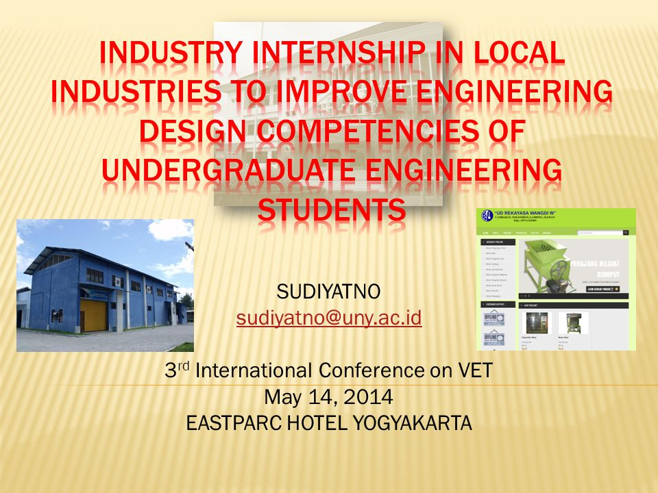 SUDIYATNO sudiyatno@uny.ac.id 3 rd International Conference on VET May 14, 2014 EASTPARC HOTEL YOGYAKARTA