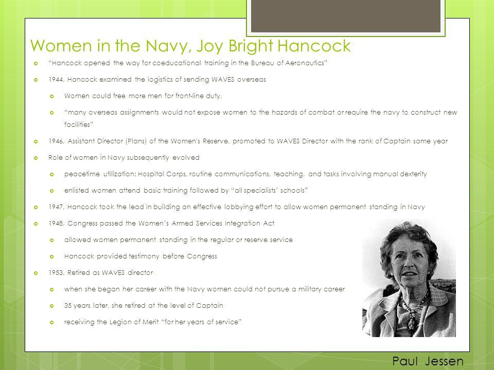 " ""Hancock opened the way for coeducational training in the Bureau of Aeronautics""  1944, Hancock examined the logistics of sending WAVES overseas "