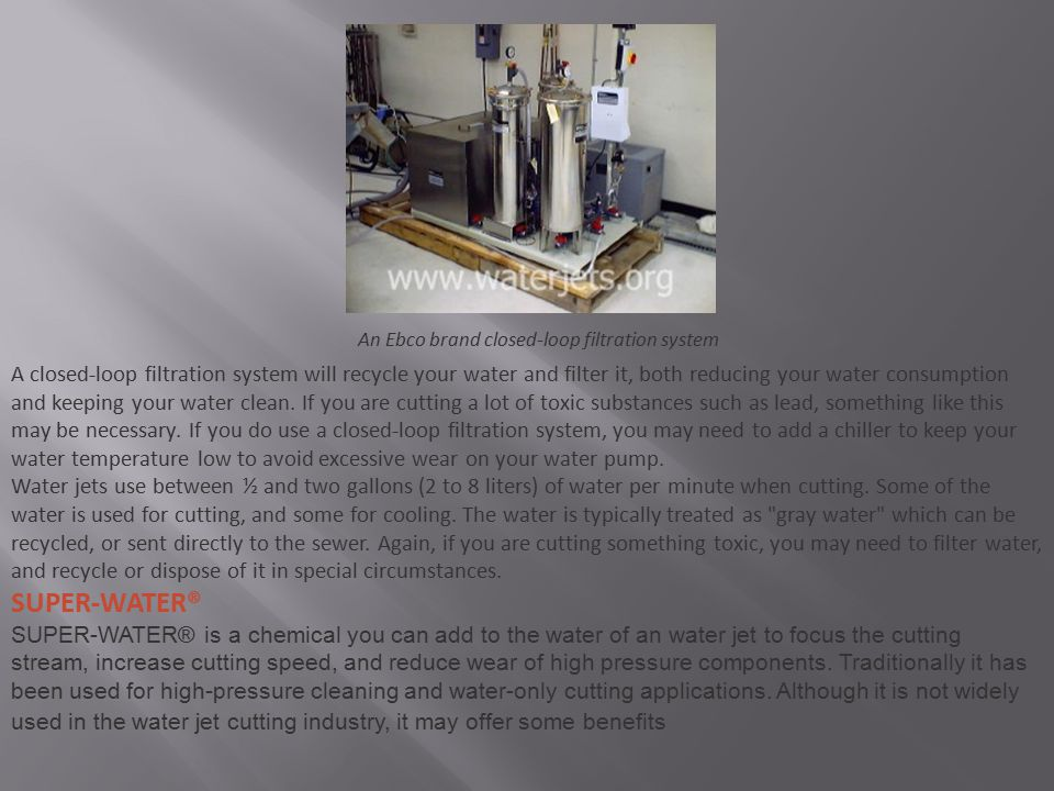 An Ebco brand closed-loop filtration system A closed-loop filtration system will recycle your water and filter it, both reducing your water consumptio