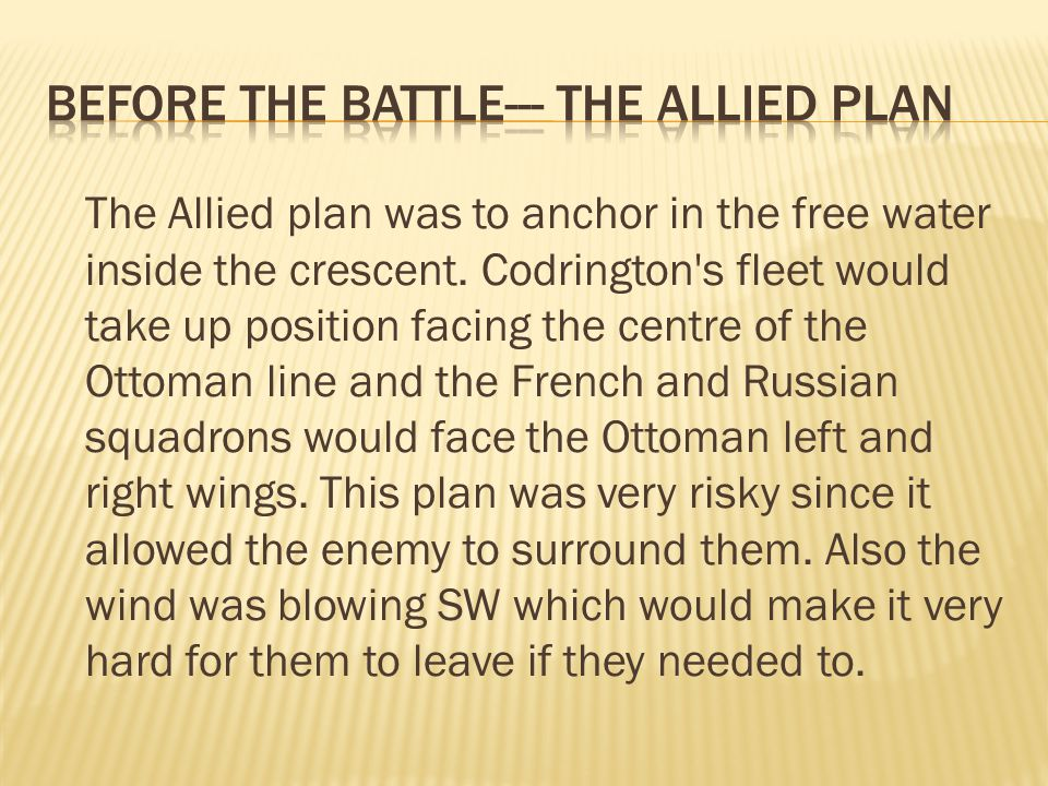 The Allied plan was to anchor in the free water inside the crescent.