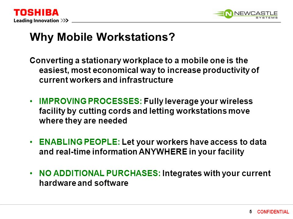 5 CONFIDENTIAL Why Mobile Workstations.