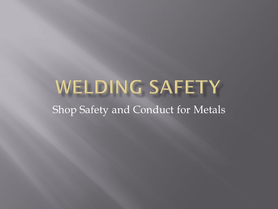 Shop Safety and Conduct for Metals
