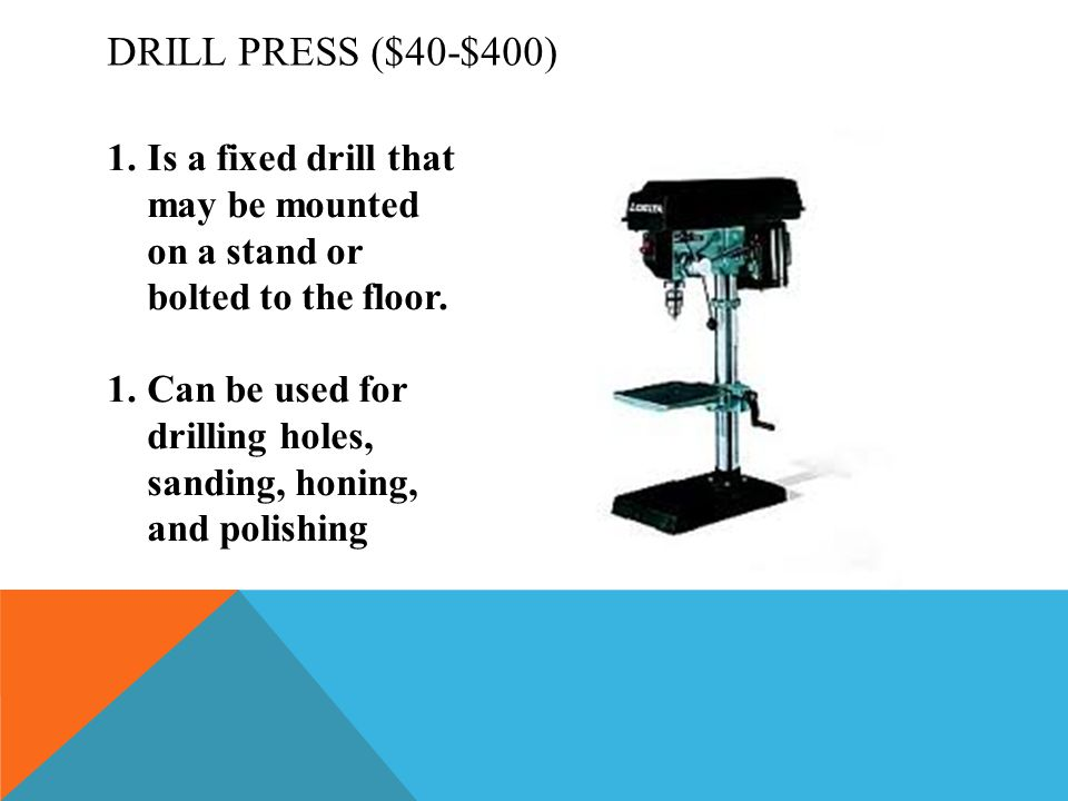 1.Is a fixed drill that may be mounted on a stand or bolted to the floor.