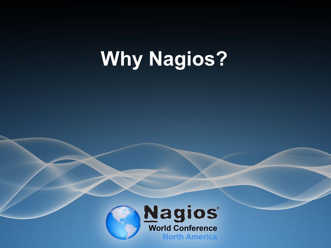 Why Nagios?