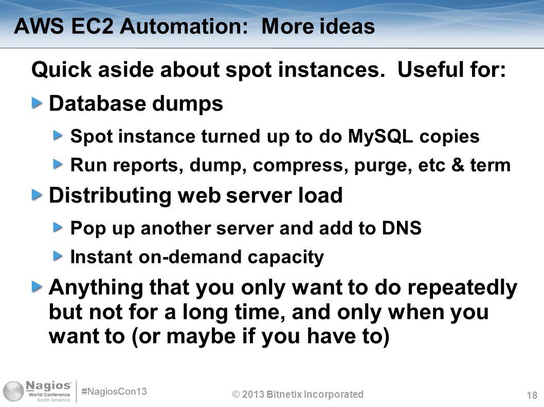 18 AWS EC2 Automation: More ideas Quick aside about spot instances.