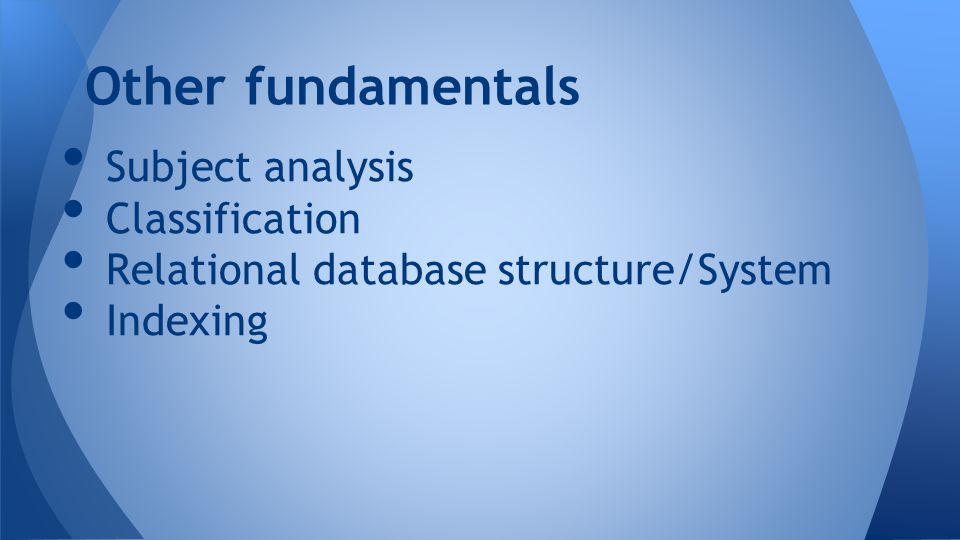 Subject analysis Classification Relational database structure/System Indexing Other fundamentals