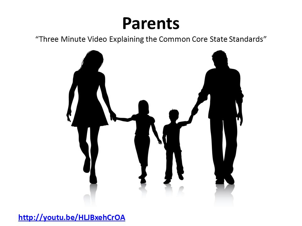Parents Three Minute Video Explaining the Common Core State Standards http://youtu.be/HLJBxehCrOA