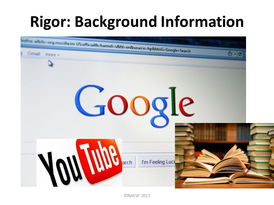 Rigor: Background Information ©NAESP 2013