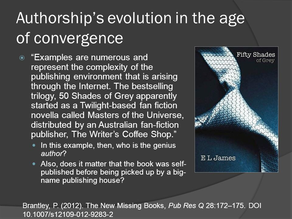 Authorship's evolution in the age of convergence  Examples are numerous and represent the complexity of the publishing environment that is arising through the Internet.