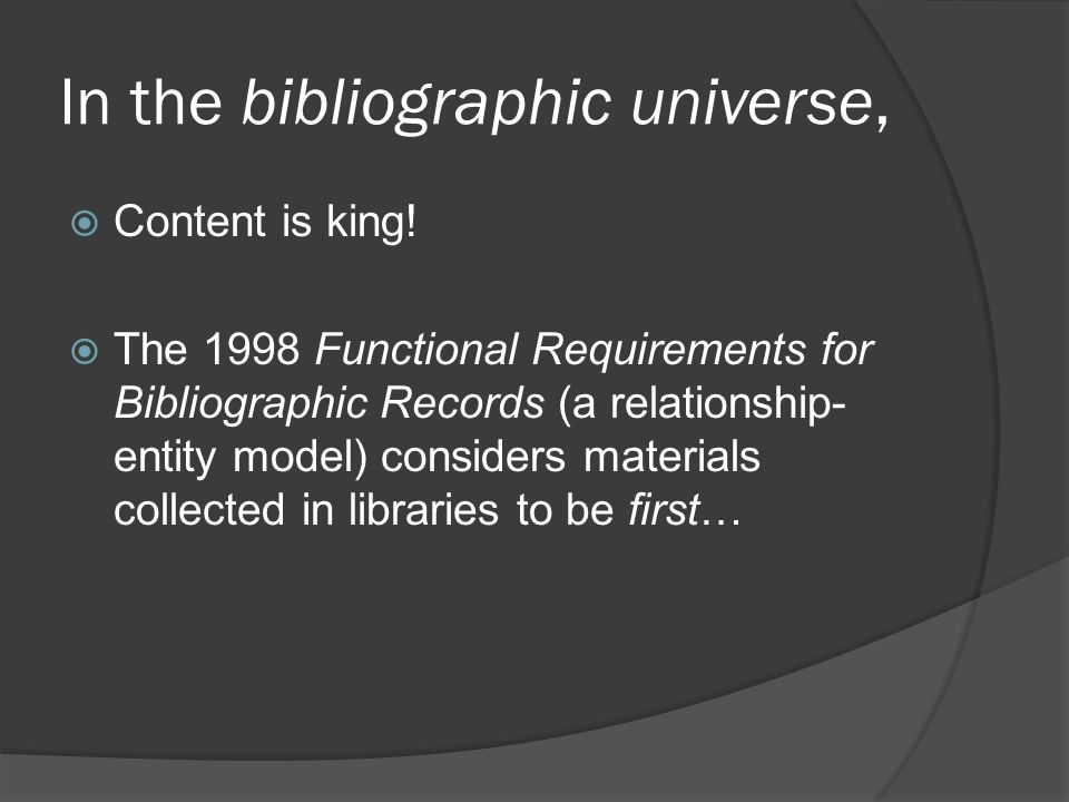 In the bibliographic universe,  Content is king.