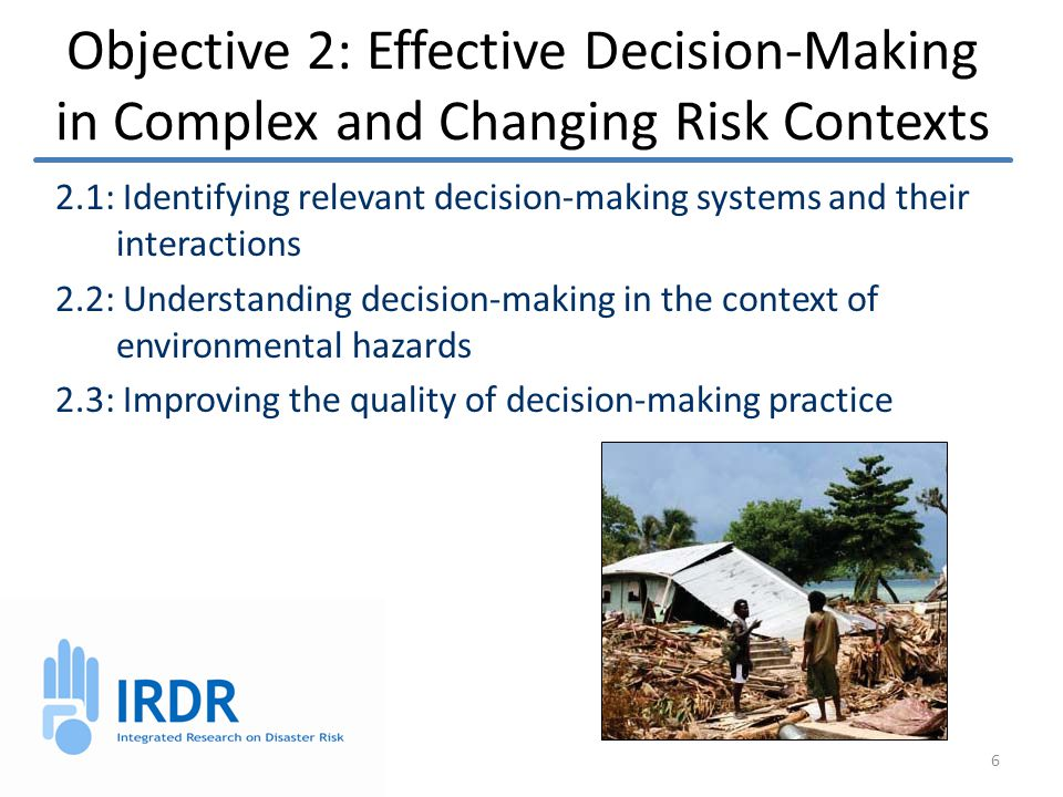 Objective 3: Reducing Risk and Curbing Losses Through Knowledge-Based Actions 3.1: Vulnerability assessments 3.2: Effective approaches to risk reduction – Long-term database, monitoring systems and tools 7