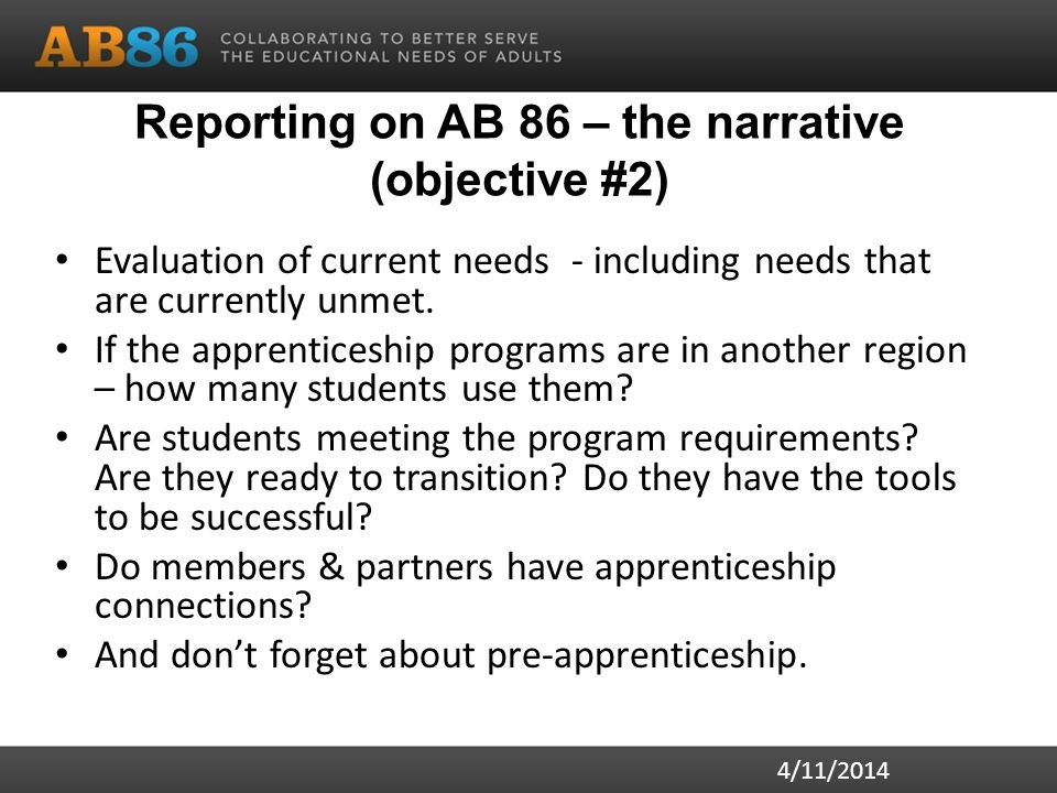 Reporting on AB 86 – the narrative (objective #2) Evaluation of current needs - including needs that are currently unmet.