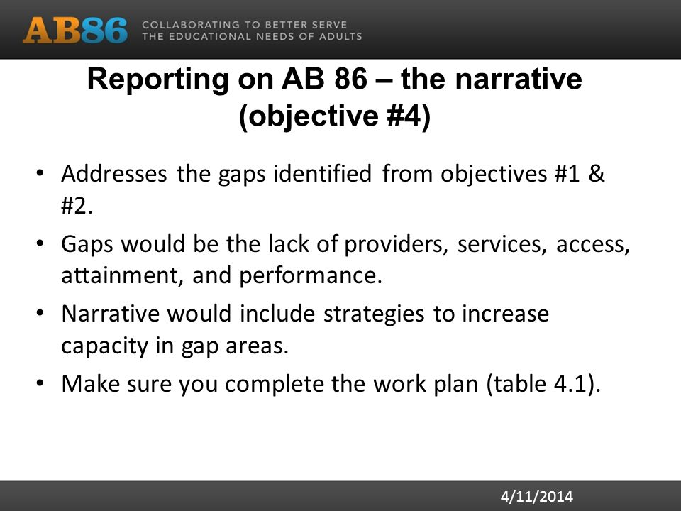 Reporting on AB 86 – the narrative (objective #4) Addresses the gaps identified from objectives #1 & #2.