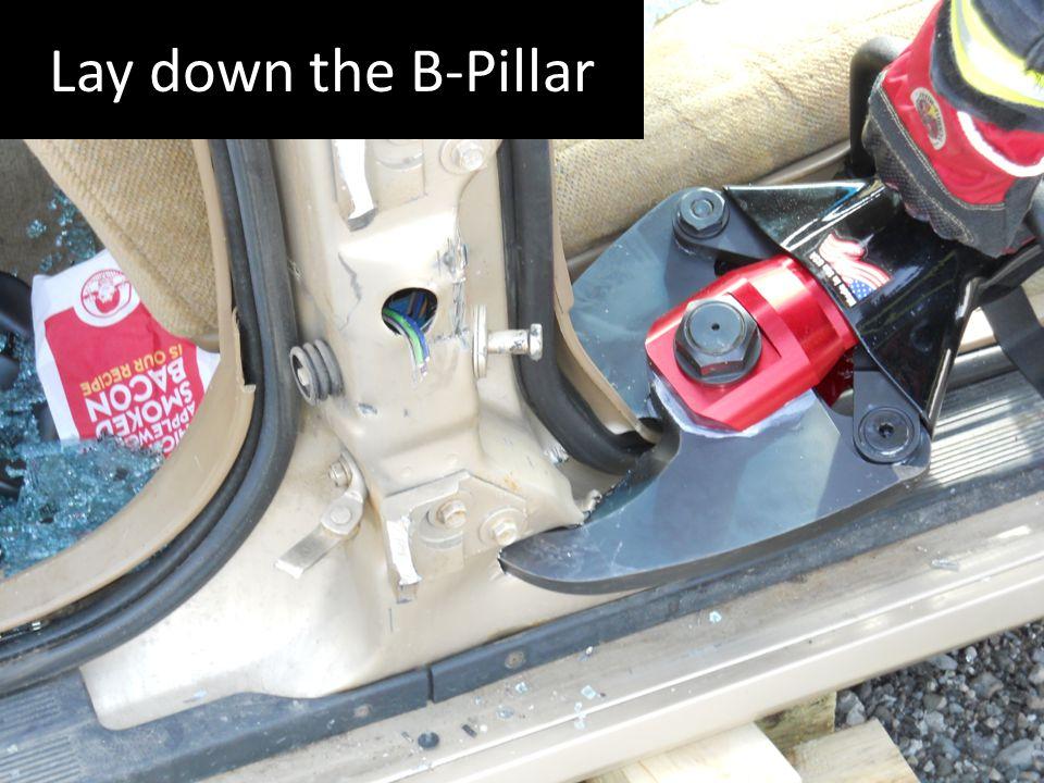Lay down the B-Pillar