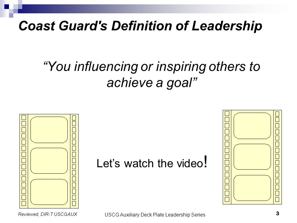 "Coast Guard's Definition of Leadership ""You influencing or inspiring others to achieve a goal"" USCG Auxiliary Deck Plate Leadership Series 3 Let's wat"