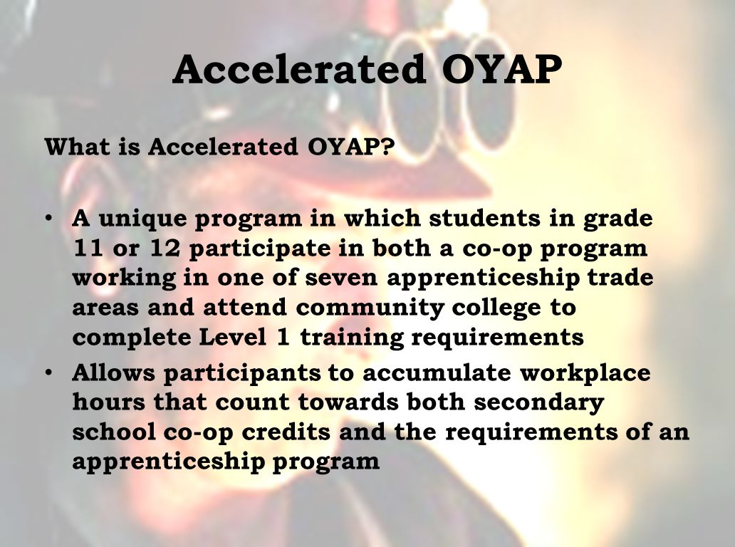 Accelerated OYAP What is Accelerated OYAP.