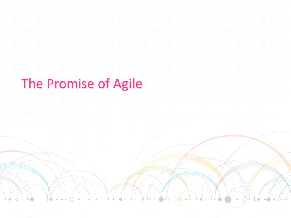 The Promise of Agile
