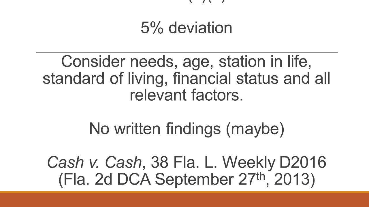 61.30(1)(a) 5% deviation Consider needs, age, station in life, standard of living, financial status and all relevant factors.