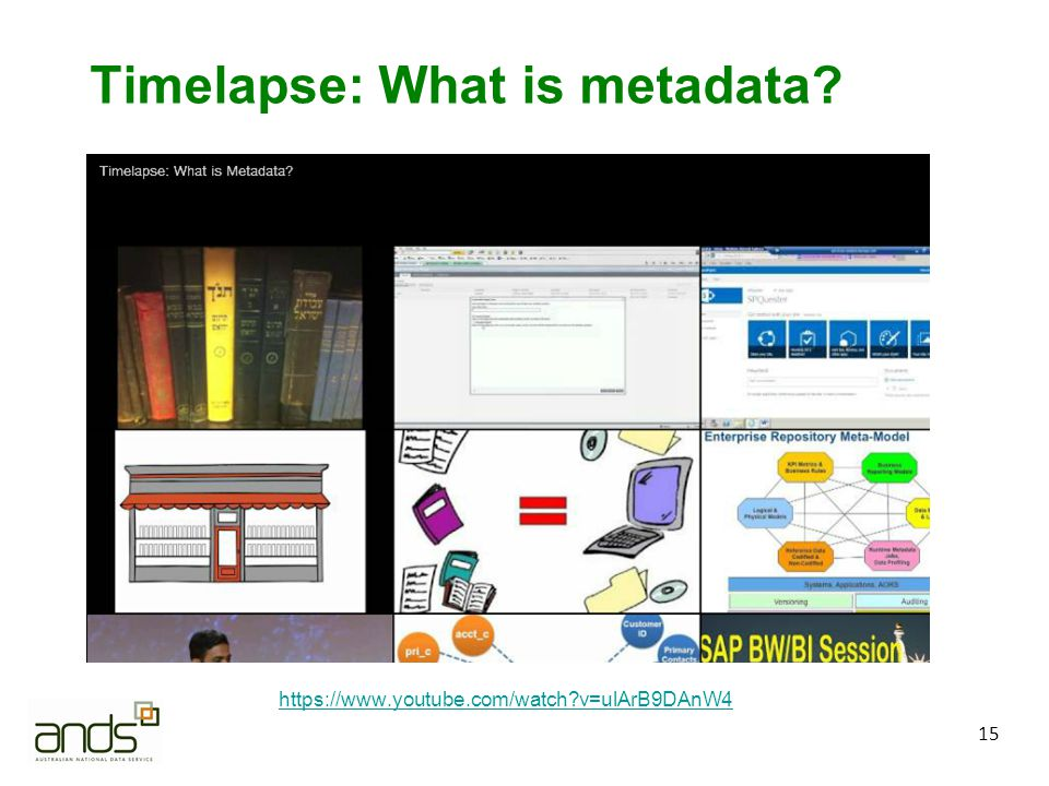 15 Timelapse: What is metadata https://www.youtube.com/watch v=ulArB9DAnW4