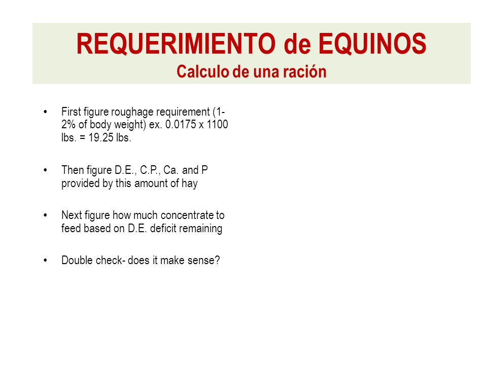 First figure roughage requirement (1- 2% of body weight) ex.