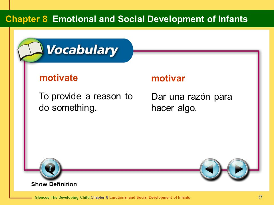 Glencoe The Developing Child Chapter 8 Emotional and Social Development of Infants Chapter 8 Emotional and Social Development of Infants 37 motivate m