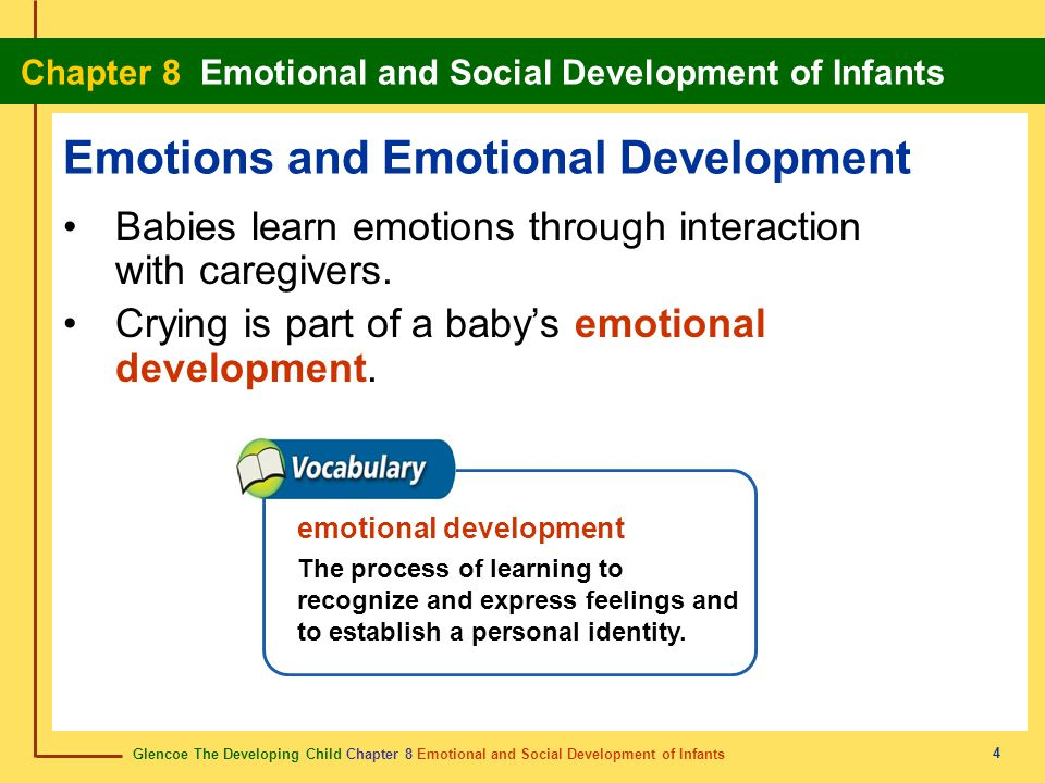 Glencoe The Developing Child Chapter 8 Emotional and Social Development of Infants Chapter 8 Emotional and Social Development of Infants 4 Emotions an
