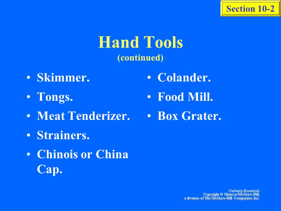 Section 10-2 Culinary Essentials Copyright © Glencoe/McGraw-Hill, a division of The McGraw-Hill Companies, Inc.